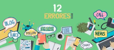 12 errores que debes evitar en la gestión de tus Redes Sociales