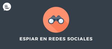 Cómo espiar a tu competencia en redes sociales