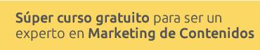 Súper curso para ser experto en Marketing de Contenidos