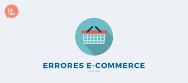 Errores al crear una tienda online que cometen los principiantes