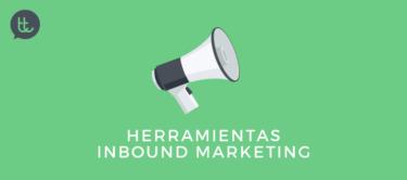 Las 40 mejores herramientas de Inbound Marketing que tienes que conocer