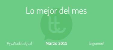 Lo mejor del mes de marzo en Desarrollo Web y Marketing Online