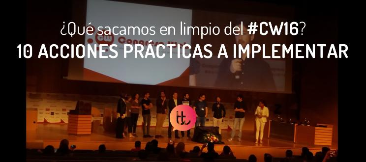 ¿Qué sacamos en limpio del Congreso Web #CW16? 10 acciones prácticas a implementar