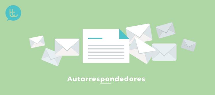 Qué son los autorrespondedores (emails automáticos) y cómo tu ecommerce puede beneficiarse de ellos